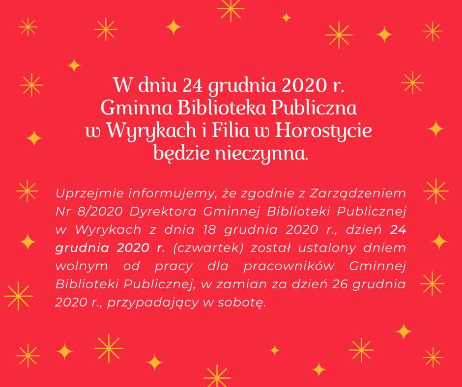 """Grafika przedstawiająca komunikat o treści """"W dniu 24 grudnia 2020 r. Gminna Biblioteka Publiczna w Wyrykach oraz Filia w Horostycie będzie nieczynna"""""""