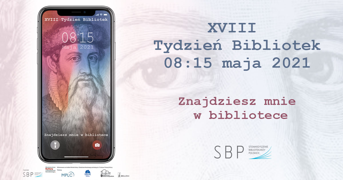 """Banner zawiera tekst: """"XVIII Tydzień Bibliotek 08:15 maja 2021"""", poniżej tekst """"Znajdziesz mnie w bibliotece"""" oraz logo Stowarzyszenia Bibliotekarzy Polskich"""""""
