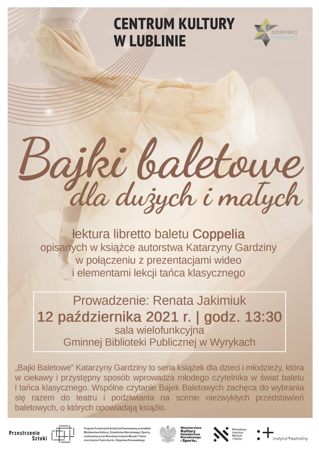 """Grafika zawiera tekst: """"Bajki baletowe dla dużych i małych"""", poniżej """"lektura libretto baletu Coppelia opisanych w książce autorstwa Katarzyny Gardziny w połączeniu z prezentacjami wideo i elementami lekcji tańca klasycznego"""". Prowadzenie: Renata Jakimiuk, 12 października 2021 r. o godz. 13:30 w sali wielofunkcyjnej Gminnej Biblioteki Publicznej w Wyrykach."""
